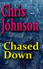 Chased Down ebook by Chris Johnson