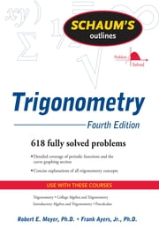 Schaum's Outline of Trigonometry, 4ed ebook by Robert Moyer,Frank Ayres