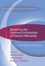 Revisiting the Contracts Scholarship of Stewart Macaulay - On the Empirical and the Lyrical ebook by Jean Braucher,John Kidwell,William C Whitford