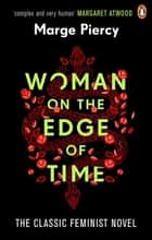 Woman on the Edge of Time - The classic feminist dystopian novel ebook by Marge Piercy