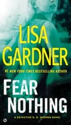 Fear Nothing ebook by Lisa Gardner