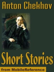 Short Stories: (200+) The Lady With The Dog, Love, A Schoolmistress, The Witch, The Wife & More (Mobi Classics) ebook by Anton Pavlovich Chekhov,Constance Garnett (Translator)