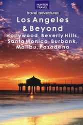Los Angeles & Beyond: Hollywood, Beverly Hills, Santa Monica, Burbank, Malibu, Pasadena ebook by Don Young