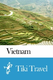 Vietnam Travel Guide - Tiki Travel ebook by Tiki Travel