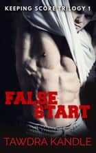 False Start ebook by Tawdra Kandle
