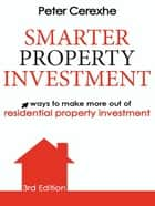 Smarter Property Investment ebook by Peter Cerexhe