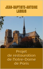 Projet de restauration de Notre-Dame de Paris ebook by Kobo.Web.Store.Products.Fields.ContributorFieldViewModel