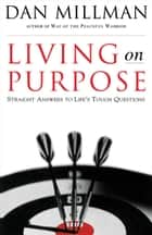 Living on Purpose ebook by Dan Millman