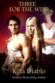 Three For The Win ebook by Keta Diablo