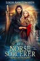 The Norse Sorcerer ebook by Leigh Ann Edwards
