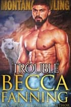 Trouble ebook by Becca Fanning