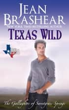 Texas Wild - The Gallaghers of Sweetgrass Springs ebook by Jean Brashear