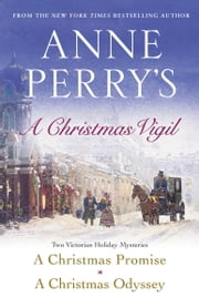 Anne Perry's Christmas Vigil: Two Victorian Holiday Mysteries - Two Victorian Holiday Mysteries ebook by Anne Perry