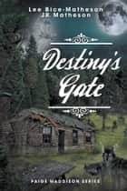 Destiny's Gate - Book Two, Paige Maddison Series ebook by Lee Bice-Matheson