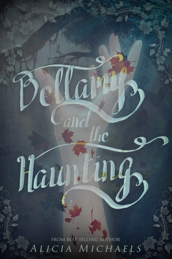 Bellamy and the Haunting eBook by Alicia Michaels