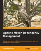 Apache Maven Dependency Management ebook by Jonathan Lalou