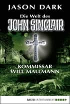 Kommissar Will Mallmann - Die Welt des John Sinclair ebook by Jason Dark