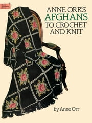 Anne Orr's Afghans to Crochet and Knit ebook by Anne Orr