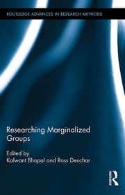 Researching Marginalized Groups ebook by Kalwant Bhopal,Ross Deuchar