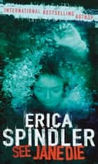 See Jane Die ebook by Erica Spindler