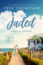 Jaded: Zane and Honor ebook by Tess Thompson