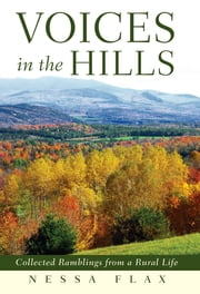 Voices in the Hills - Collected Ramblings from a Rural Life ebook by Flax, Nessa