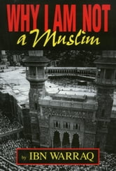 Why I Am Not a Muslim ebook by Ibn Warraq