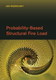 Probability-Based Structural Fire Load ebook by Leo Razdolsky