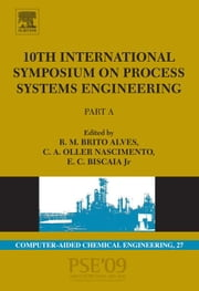 10th International Symposium on Process Systems Engineering - PSE2009: Part A ebook by de Brito Alves, Rita Maria