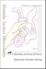 Bumble Jacket Miscellany: a miscellany for poetry and fiction 2:1 ebook by Bumble Jacket Miscellany Publishing