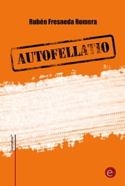 Autofellatio ebook by Rubén Fresneda Romera
