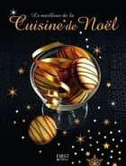 Le meilleur de la Cuisine de Noël ebook by COLLECTIF