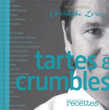 Tartes & crumbles ebook by Christophe Leroy