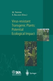 Virus-Resistant Transgenic Plants: Potential Ecological Impact ebook by Mark Tepfer,Ervin Balazs