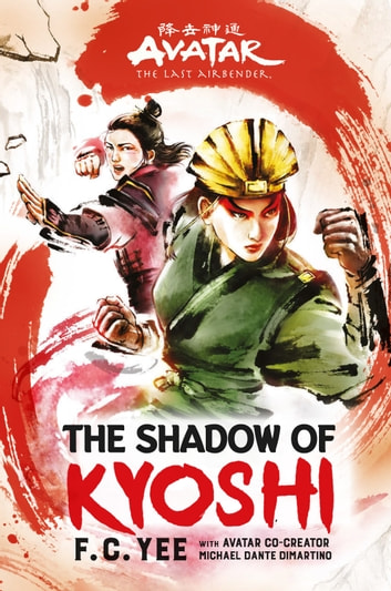 Avatar, The Last Airbender: The Shadow of Kyoshi (The Kyoshi ...