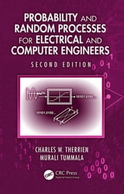 Probability and Random Processes for Electrical and Computer Engineers, Second Edition ebook by Therrien, Charles