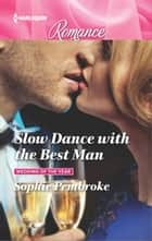 Slow Dance with the Best Man ebook by Sophie Pembroke