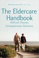 The Eldercare Handbook - Difficult Choices, Compassionate Solutions ebook by Stella Henry,Ann Convery