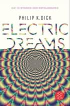 Electric Dreams - Die 10 Stories der Erfolgsserie ebook by Klaus Timmermann, Bela Wohl, Thomas Mohr,...