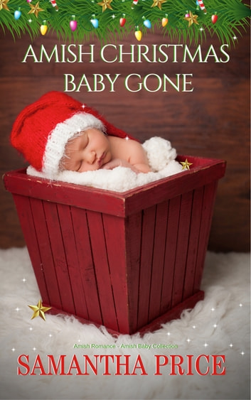 Amish Christmas Baby Gone eBook by Samantha Price
