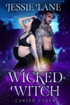 Wicked Witch - A STANDALONE Witch Romance ebook by