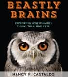 Beastly Brains ebook by Nancy Castaldo
