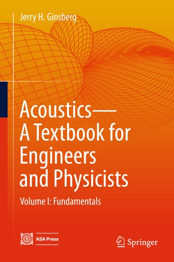 Acoustics-A Textbook for Engineers and Physicists - Volume I: Fundamentals ebook by Jerry H. Ginsberg