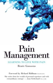 Pain Management: Learning to Live with Pain ebook by Goossens, Ren E.