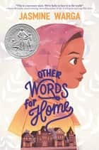 Other Words for Home ebook by Jasmine Warga
