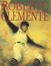 Roberto Clemente - Pride of the Pittsburgh Pirates ebook by Jonah Winter