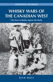 Whisky Wars of the Canadian West ebook by Rich Mole