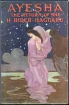 Ayesha ebook by H. Rider Haggard