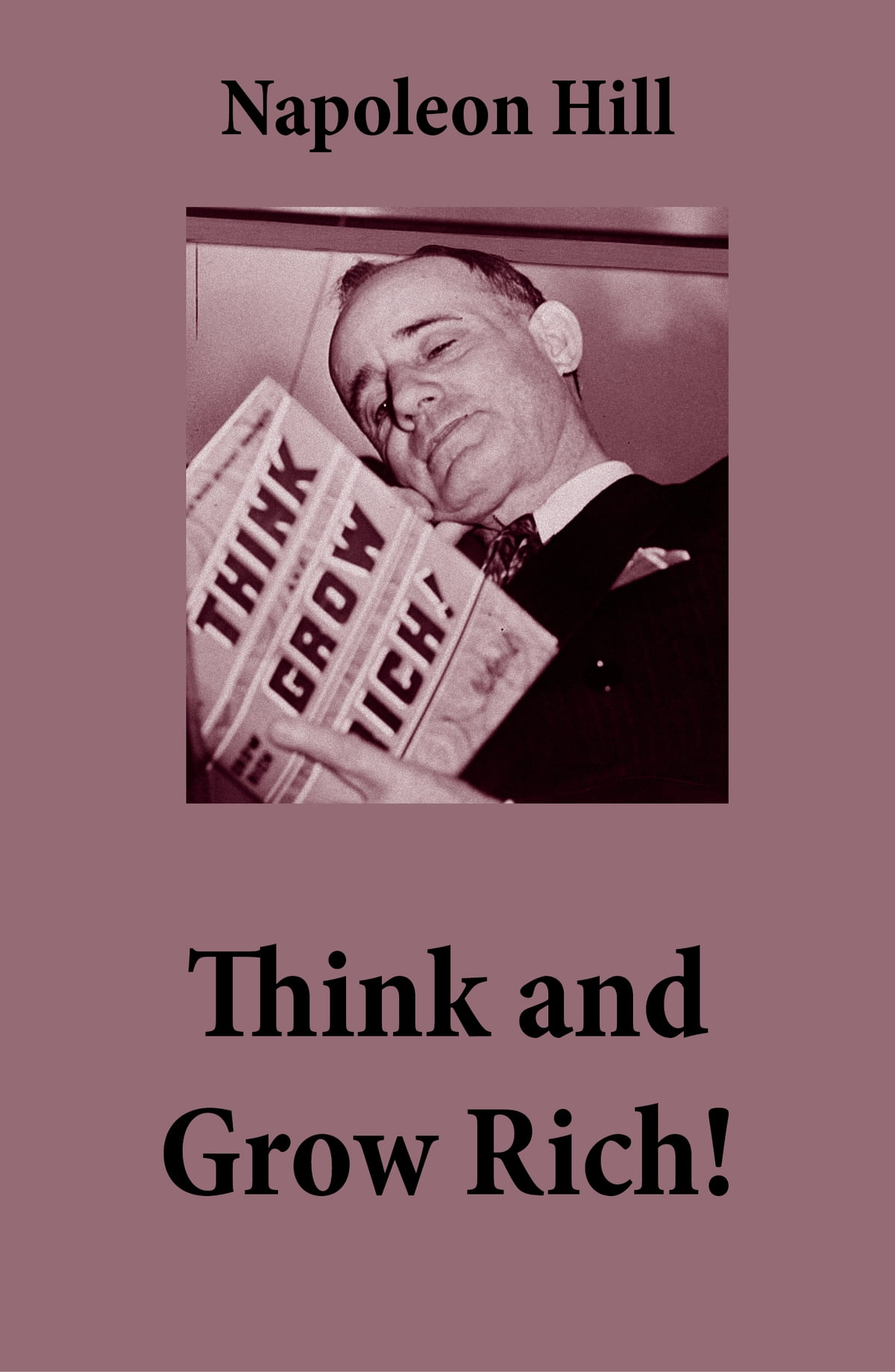 think and grow rich the unabridged classic by napoleon