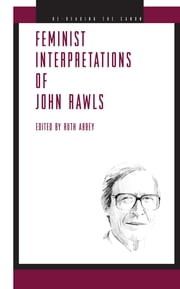 Feminist Interpretations of John Rawls ebook by Ruth Abbey